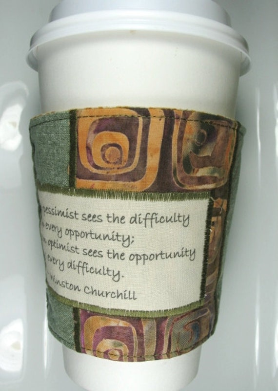 Coffee Cozy / Coffee Cup Cozy - Pessimist vs. Optimist Quote by Winston Churchill
