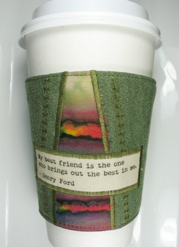Coffee Cozy / Coffee Cup Cozy - Henry Ford Friend Quote