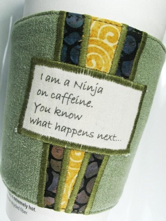 Coffee Cozy - I am a Ninja, on caffeine.