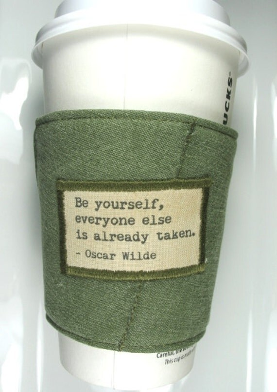 Coffee Cup Cozy with Oscar Wilde Quote Be Yourself
