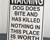 Warning Dog Has Bitten