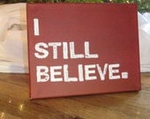 8X10 Canvas Sign - Holiday Sign - Christmas Decoration, Gift, I Still Believe, Red and White