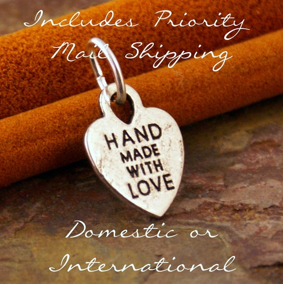 Hand Made with Love charm - Includes Priority Mail Shipping, all your order will have a shipping upgrade
