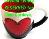 RESERVED listing for Jane Cordova ONLY. Ceramic Coffee Cup in Black and White with Red Heart