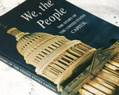 Vintage 'We, the People..The Story of the United States Capitol' Book..1963..Treasury Item..Sale..