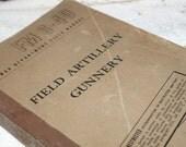 Vintage 'Field Artillery Gunnery'..A War Department Field Manuel..1945..Treasury Item..