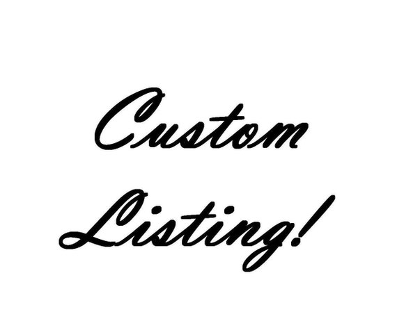 Custom Listing for Amy