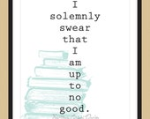 Harry Potter - I Solemnly Swear That I Am Up To No Good Art Print