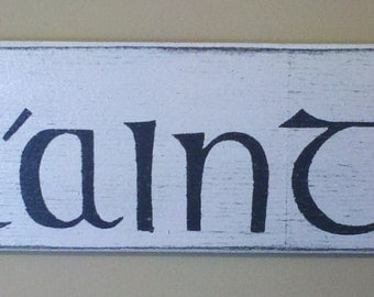 Primitive White Slainte Sign