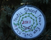 You'll Shoot Your Eye Out - Christmas Story Ornament