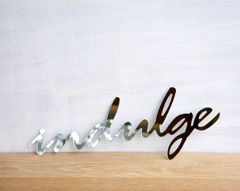 Mirror Word Sign, Indulge Sign, Wall Decor Words, Indulge Mirror Sign, Mirror Wall Art, Word Decal Indulge, Wall Sign, Word Wall Art