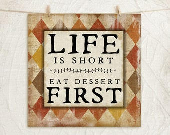 Life is Short Eat Dessert First 12x12 Print -Inspirational Fun Kitchen Wall Decor -Vintage Style Background -Red,Gold,Brown,Orange,Black,Tan
