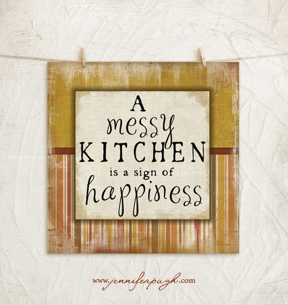 Ktivhen Messy: A Messy Kitchen Is A Sign Of Happiness 12x12 Print