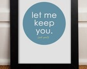 Let Me Keep You. Will You. 8x10 Inspiring Photographic Print.