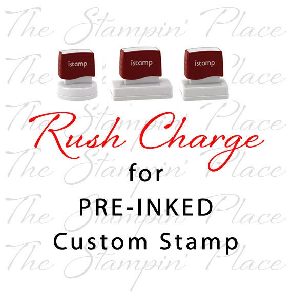 RUSH Service for PRE-INKED Custom Stamp
