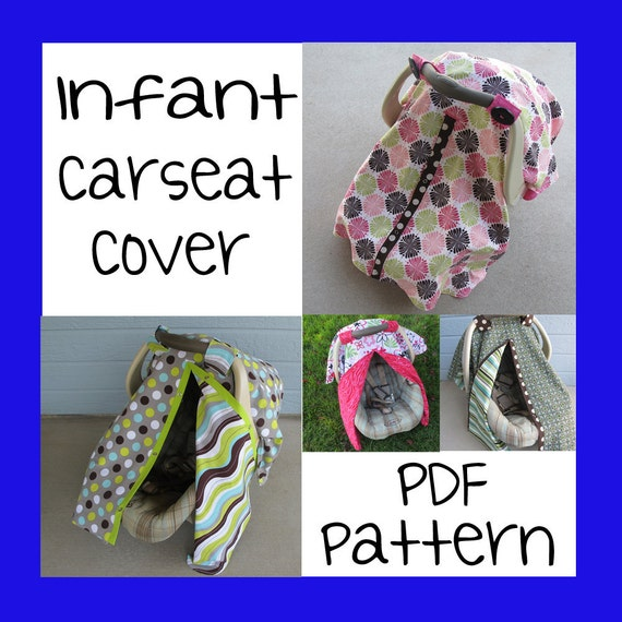 Infant Car Seat Cover - PDF Pattern - Sew your own