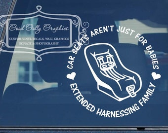 Car seats aren't just for babies extended harnessing family vinyl decal