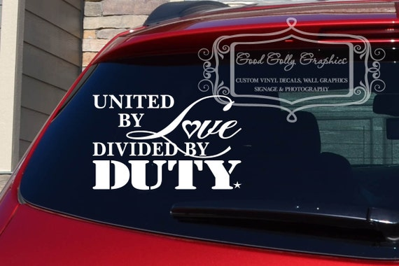 United by love divided by duty Military vinyl decal