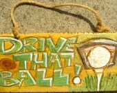 Sports-Related - Drive That Ball - (Golfing - One-Piece Version with big letters and smaller picture with driver)