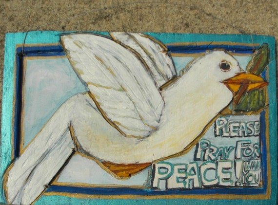 Inspirational sign - Please Pray For Peace (Two-Layer wood work - Picture of a Peace Dove with an Olive Branch)