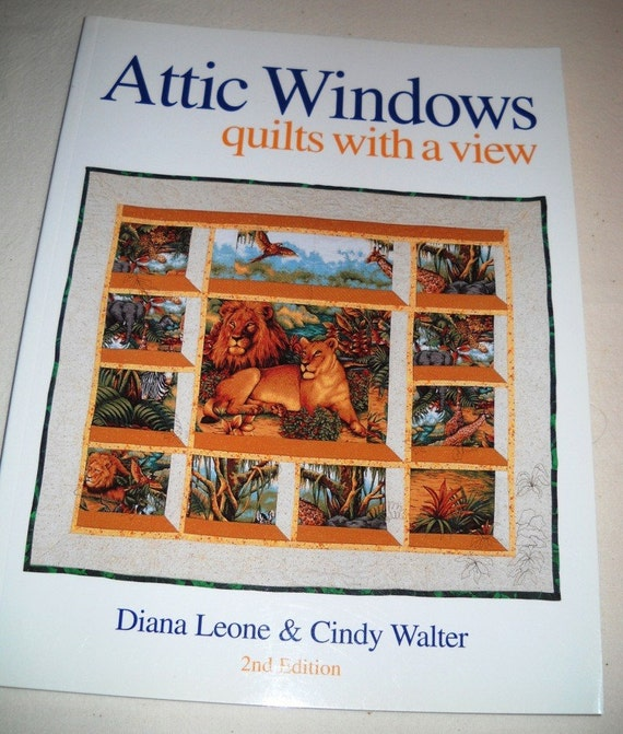 Quilt Book Attic Windows Quilts With A View By Enfinsuzanne