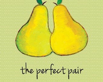 The Perfect Pair (Pear) Customized Print