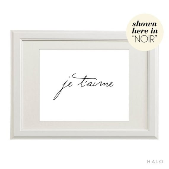 JE TAIME / FRENCH I LOVE YOU (in NOIR - Black on White) 8x10 on A4 Poster Print