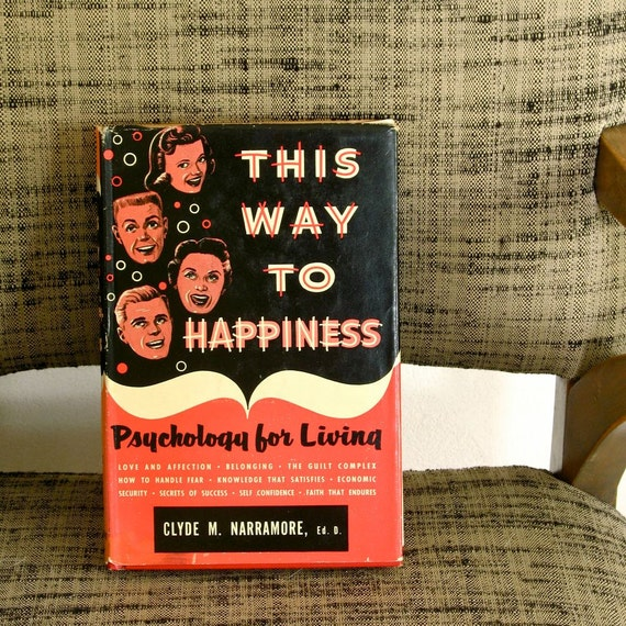 This Way to Happiness Psychology for Living by Clyde M. Narramore Signed 1958
