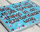 Extraordinary Love Quote on 8x10 Canvas