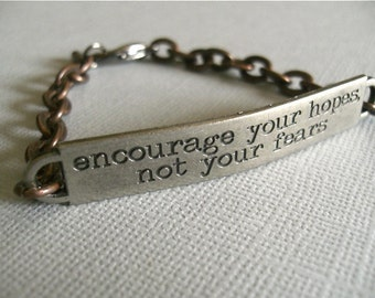 ENCOURAGE YOUR HOPES Not Your Fears - Men/Unisex Steampunk Metal Stamped Bracelet - with Strong Copper Chain and Lobster Claw Clasp