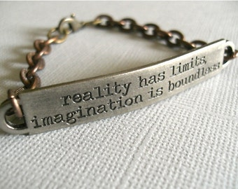 REALITY HAS LIMITS Imagination Is Boundless - Men/Unisex Steampunk Metal Stamped Bracelet - with Strong Copper Chain and Lobster Claw Clasp