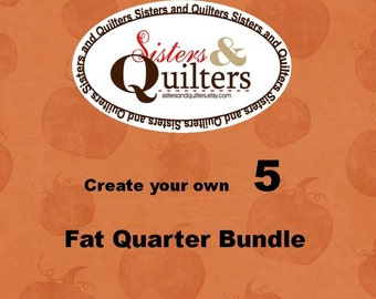 Create Your Own Fat Quarter Bundle of 5