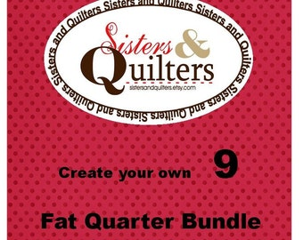 Create Your Own Fat Quarter Bundle of 9