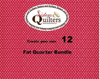 Create Your Own Fat Quarter Bundle of 12