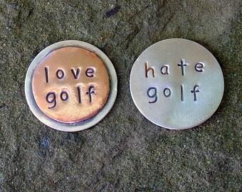 Golfing Ball marker- Love Golf Hate Golf- one marker only