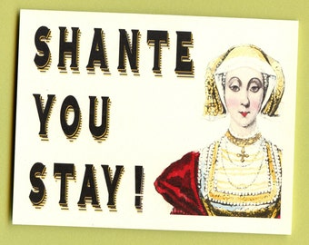 SHANTE YOU STAY - RuPaul's Drag Race - RuPaul - RuPaul Card - Funny Love Card - Funny Valentine's Day Card - Gay Card - Item M045