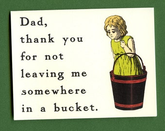 IN A BUCKET - Thank You Dad - Funny Card for Dad - Funny Father's Day Card - Funny Card - Card for Dad - Father's Day Card - Item# F005