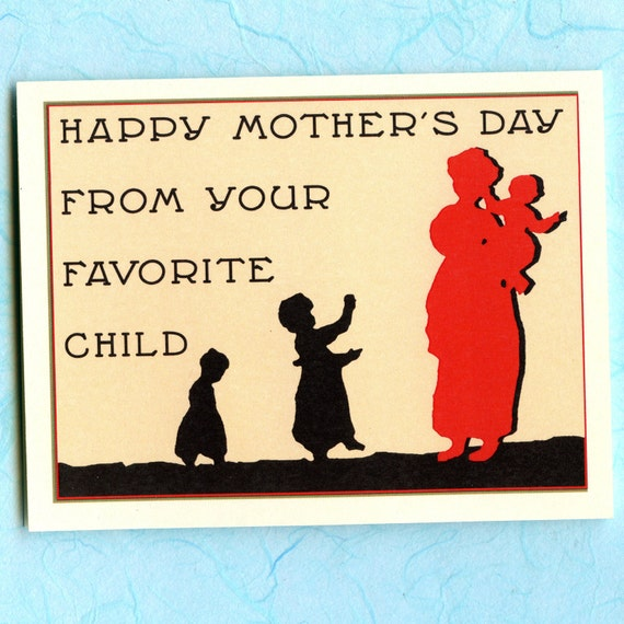 Funny Mother's Day Card YOUR FAVORITE CHILD by seasandpeas