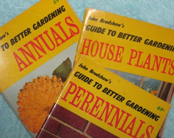 3 Vintage John Bradshaw's Guide to Better Gardening for Annuals, House Plants and Perennials