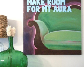 Make room for my aura, original painting