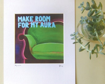 Make room for my aura, print