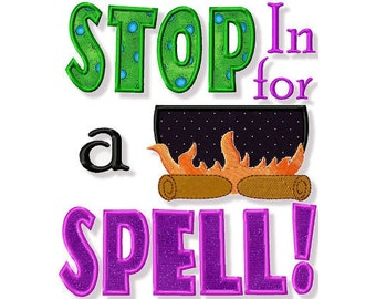 Stop In For A Spell Applique, 3 Sizes - Machine Embroidery