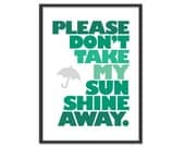 Don't take my sunshine away 5x7 print