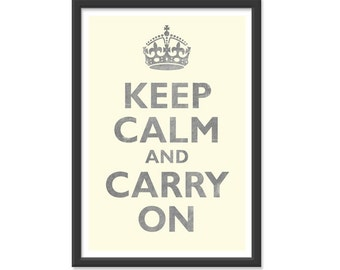 Keep Calm and Carry On - 13x19 print - Vanilla and Grey Colors