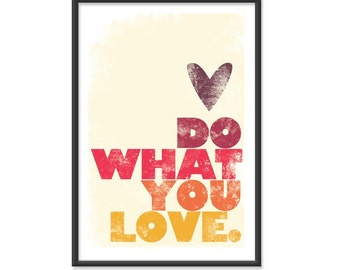Do What You Love. in Warm Hues 13x19 print