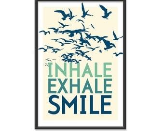 Inhale Exhale Smile -  13x19 Print - Sea Blue Green Colors