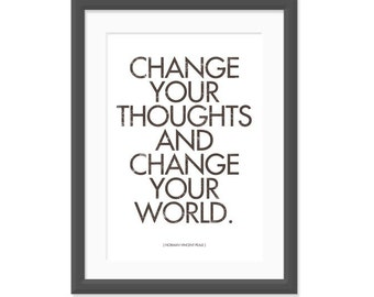 Change your thoughts and change your world - 13x19 print - Rich Brown Hues