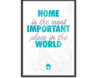 Home is the Most Important Place in the World - 13x19 print - Blue and Gray