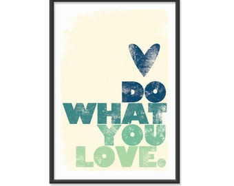 Do What You Love - 13x19 print - Green & Blue