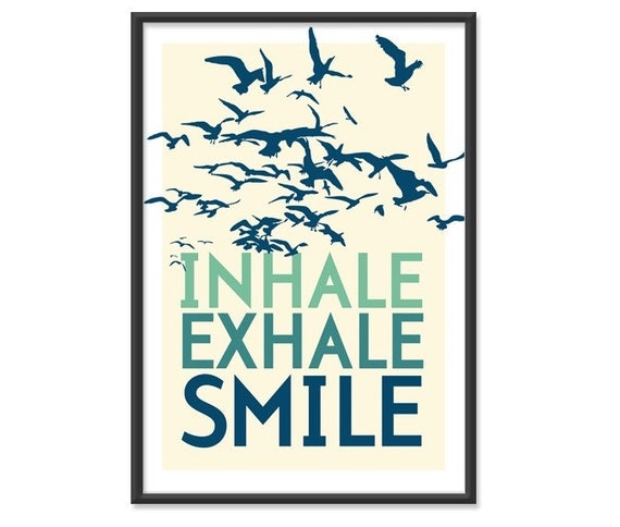 Inhale Exhale Smile -  13x19 Print - Sea Blue Green Colors